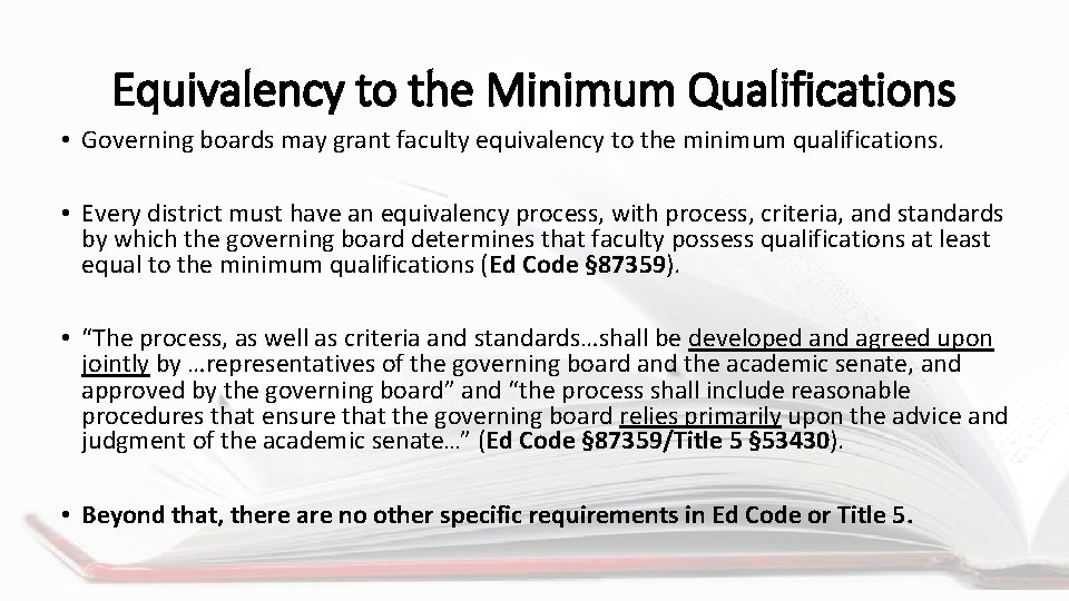 Equivalency to the Minimum Qualifications • Governing boards may grant faculty equivalency to the