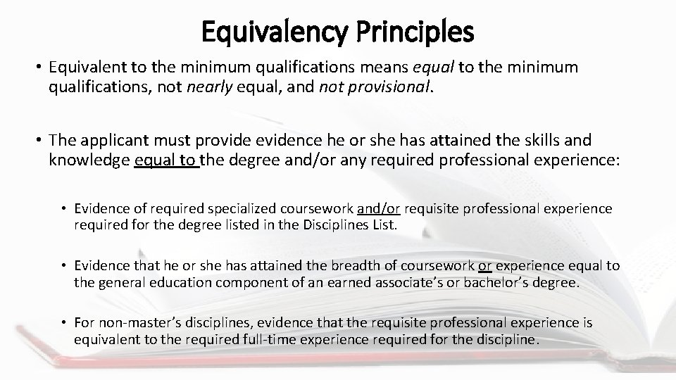 Equivalency Principles • Equivalent to the minimum qualifications means equal to the minimum qualifications,
