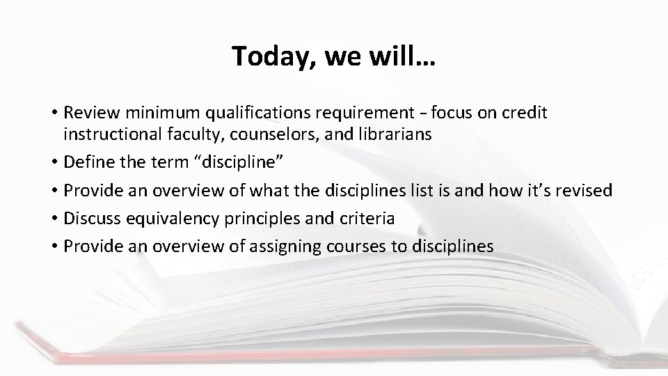 Today, we will… • Review minimum qualifications requirement – focus on credit instructional faculty,