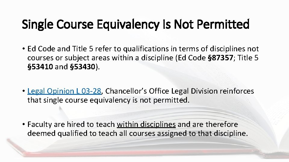 Single Course Equivalency Is Not Permitted • Ed Code and Title 5 refer to