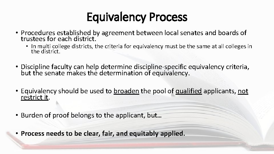 Equivalency Process • Procedures established by agreement between local senates and boards of trustees