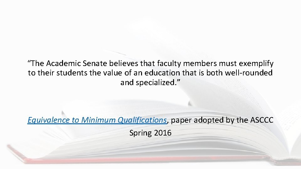 """""""The Academic Senate believes that faculty members must exemplify to their students the value"""