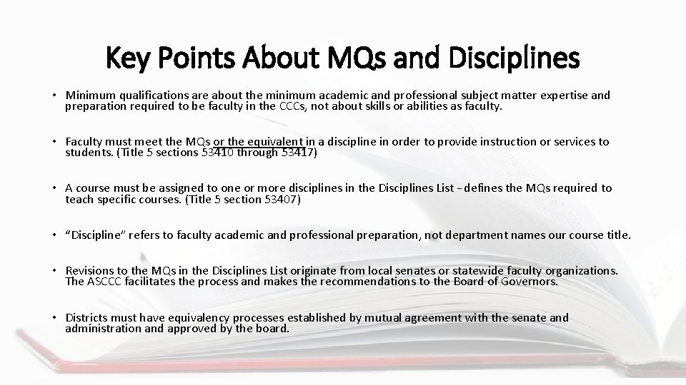 Key Points About MQs and Disciplines • Minimum qualifications are about the minimum academic