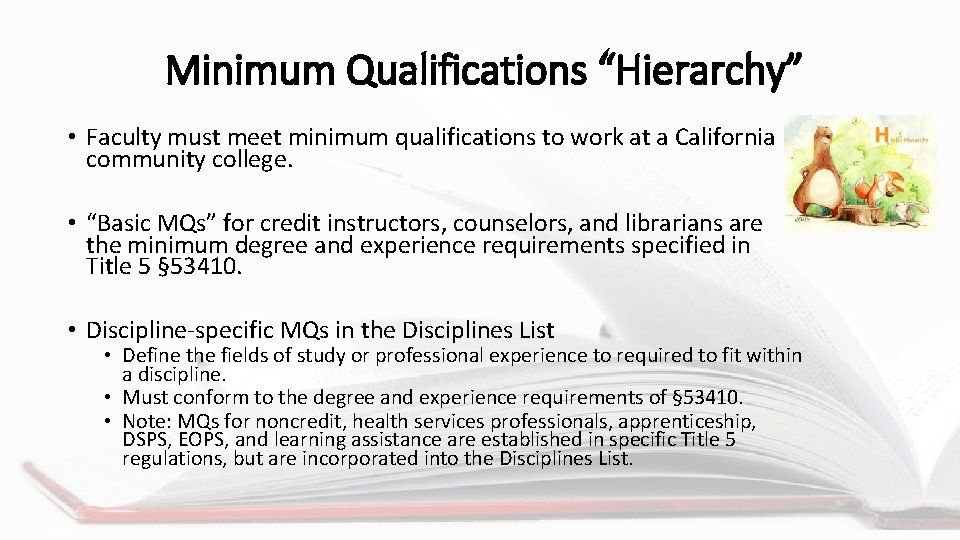"""Minimum Qualifications """"Hierarchy"""" • Faculty must meet minimum qualifications to work at a California"""