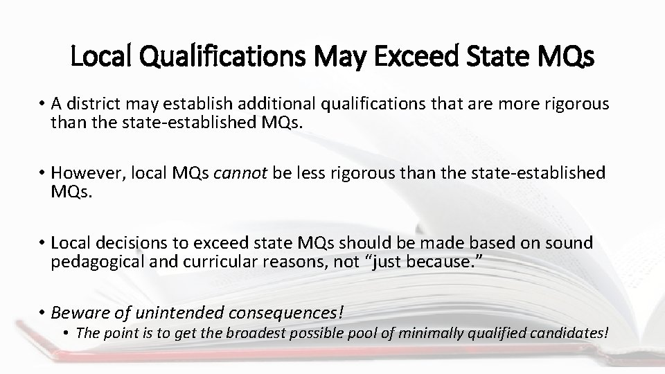 Local Qualifications May Exceed State MQs • A district may establish additional qualifications that