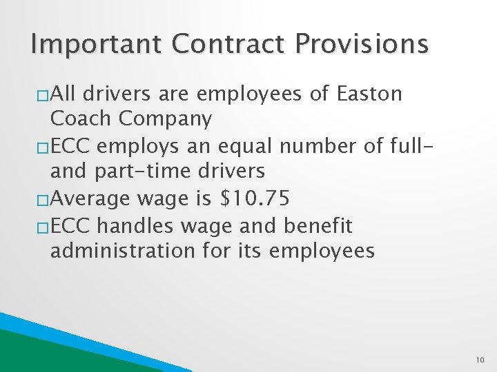Important Contract Provisions �All drivers are employees of Easton Coach Company �ECC employs an