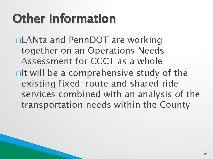 Other Information �LANta and Penn. DOT are working together on an Operations Needs Assessment