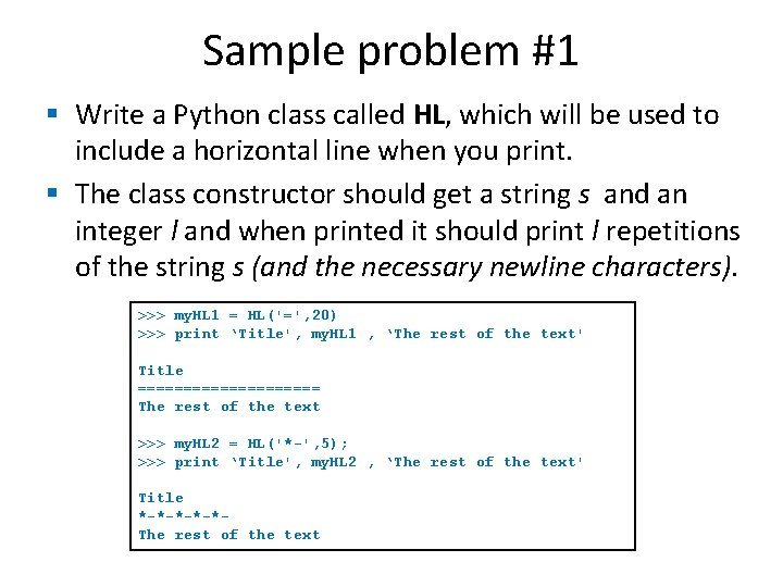 Sample problem #1 § Write a Python class called HL, which will be used