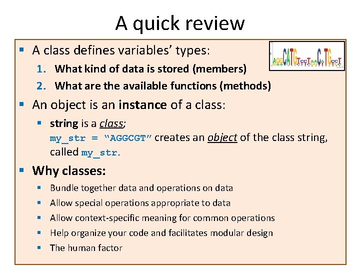 A quick review § A class defines variables' types: 1. What kind of data