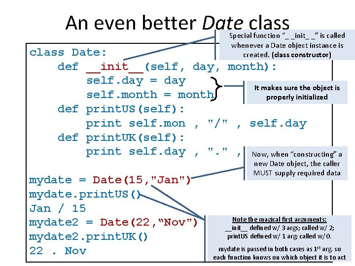 """An even better Date class Special function """"_ _init_ _"""" is called whenever a"""