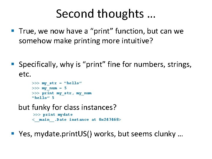 """Second thoughts … § True, we now have a """"print"""" function, but can we"""