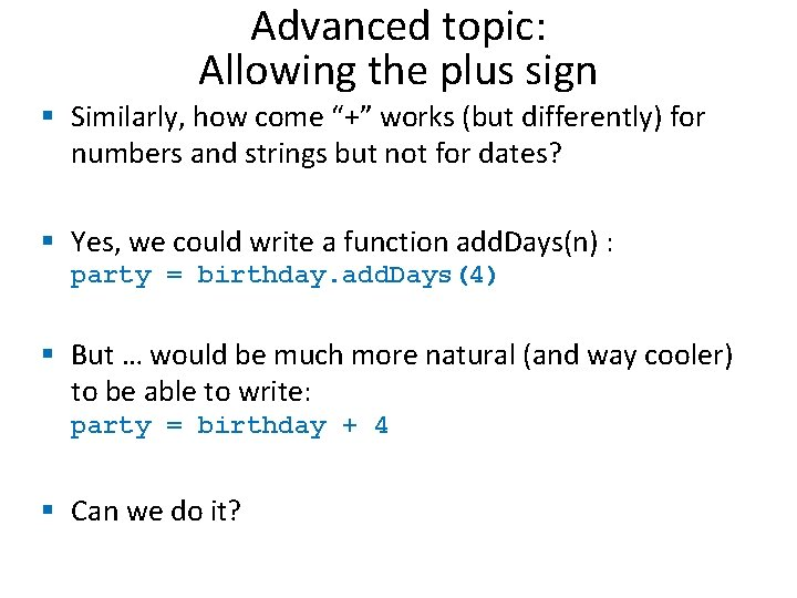 """Advanced topic: Allowing the plus sign § Similarly, how come """"+"""" works (but differently)"""