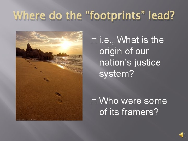 """Where do the """"footprints"""" lead? � � i. e. , What is the origin"""