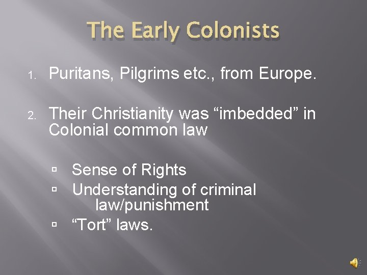The Early Colonists 1. Puritans, Pilgrims etc. , from Europe. 2. Their Christianity was