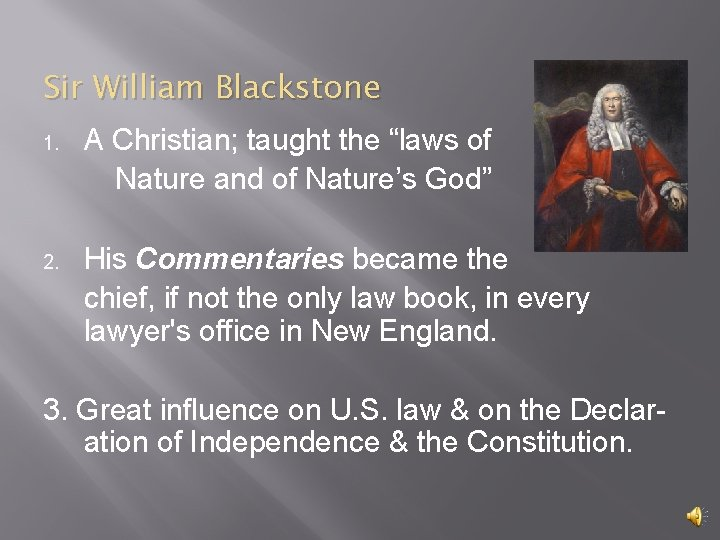 """Sir William Blackstone 1. A Christian; taught the """"laws of Nature and of Nature's"""