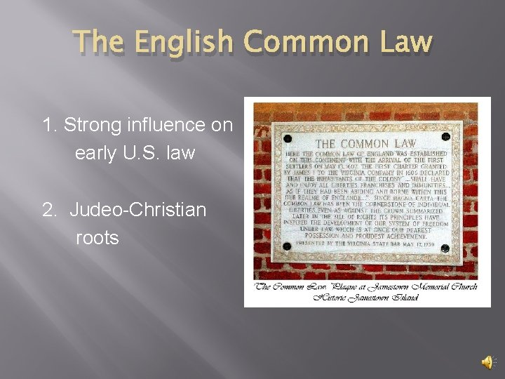The English Common Law 1. Strong influence on early U. S. law 2. Judeo-Christian