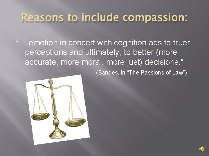 """Reasons to include compassion: """"… emotion in concert with cognition ads to truer perceptions"""
