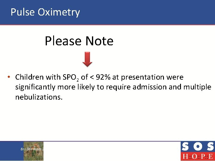 Pulse Oximetry Please Note • Children with SPO 2 of < 92% at presentation