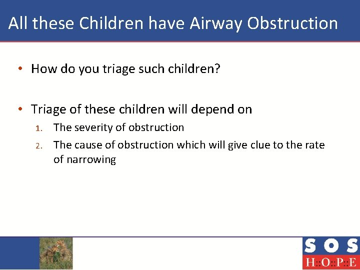 All these Children have Airway Obstruction • How do you triage such children?