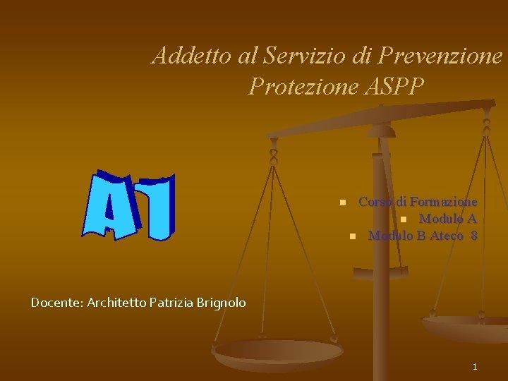 Addetto al Servizio di Prevenzione Protezione ASPP n Corso di Formazione n Modulo A