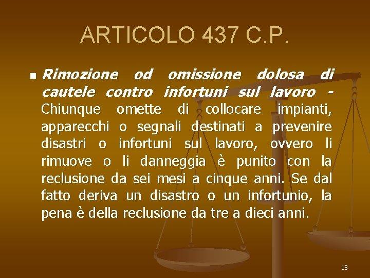 ARTICOLO 437 C. P. n Rimozione od omissione dolosa di cautele contro infortuni sul