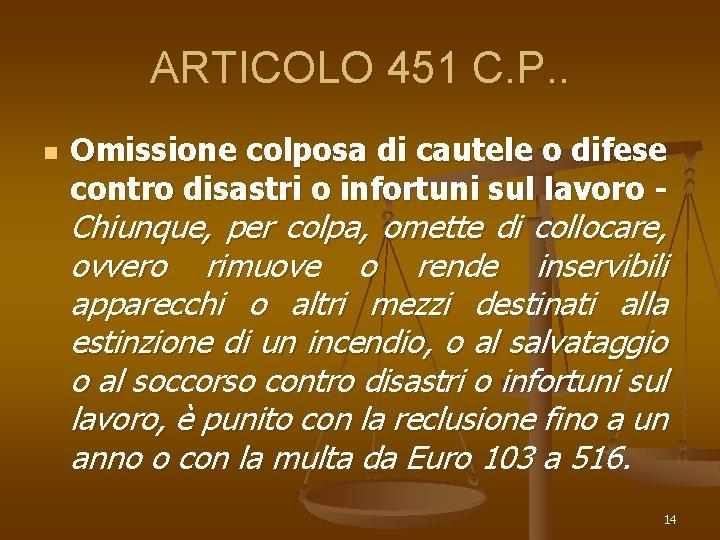 ARTICOLO 451 C. P. . n Omissione colposa di cautele o difese contro disastri