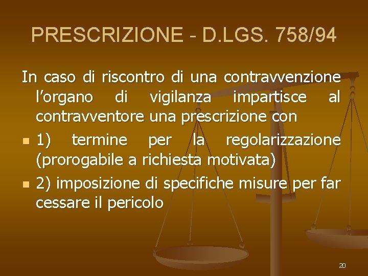 PRESCRIZIONE - D. LGS. 758/94 In caso di riscontro di una contravvenzione l'organo di