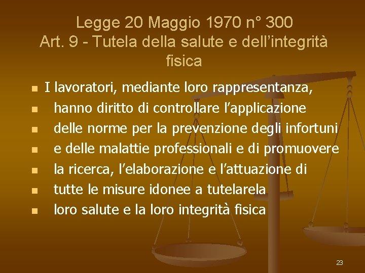 Legge 20 Maggio 1970 n° 300 Art. 9 - Tutela della salute e dell'integrità