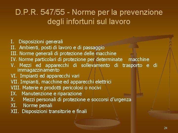 D. P. R. 547/55 - Norme per la prevenzione degli infortuni sul lavoro I.