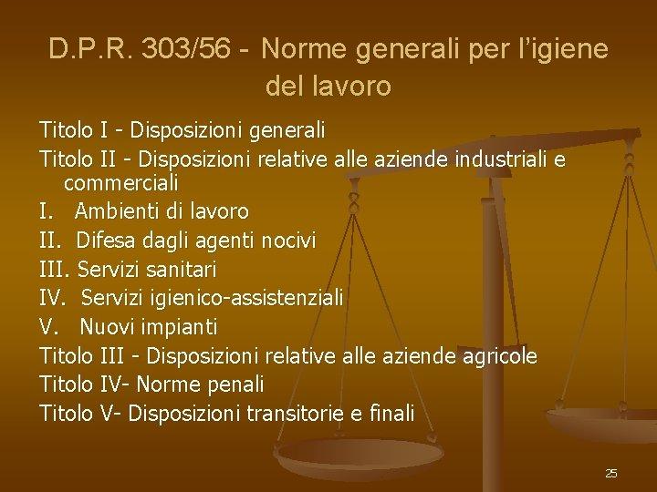 D. P. R. 303/56 - Norme generali per l'igiene del lavoro Titolo I -