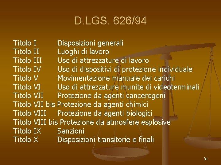 D. LGS. 626/94 Titolo I Disposizioni generali Titolo II Luoghi di lavoro Titolo III