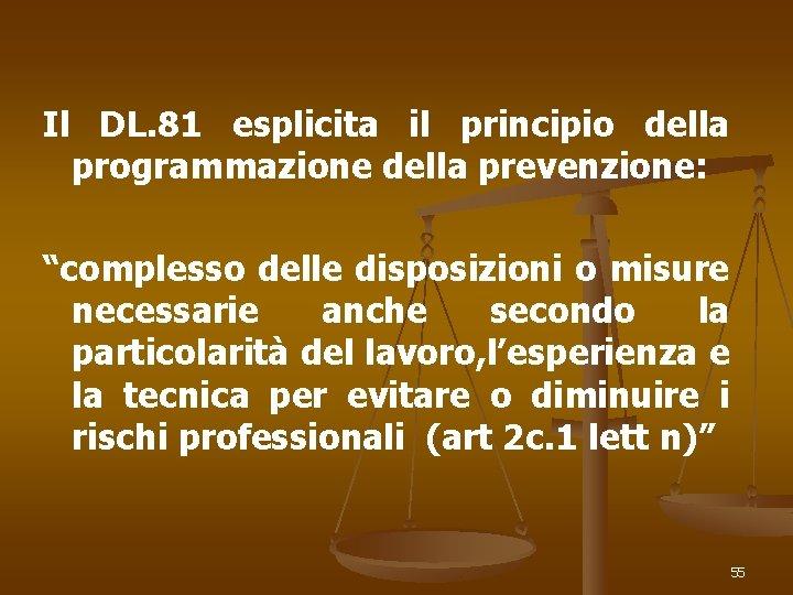 """Il DL. 81 esplicita il principio della programmazione della prevenzione: """"complesso delle disposizioni o"""