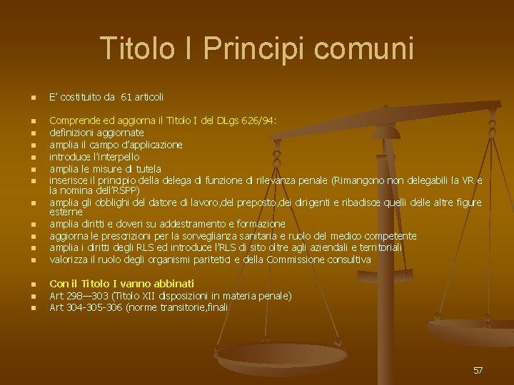 Titolo I Principi comuni n n n n E' costituito da 61 articoli Comprende