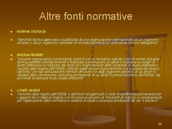 """Altre fonti normative n NORMA TECNICA n """"Specifica tecnica approvata e pubblicata da una"""