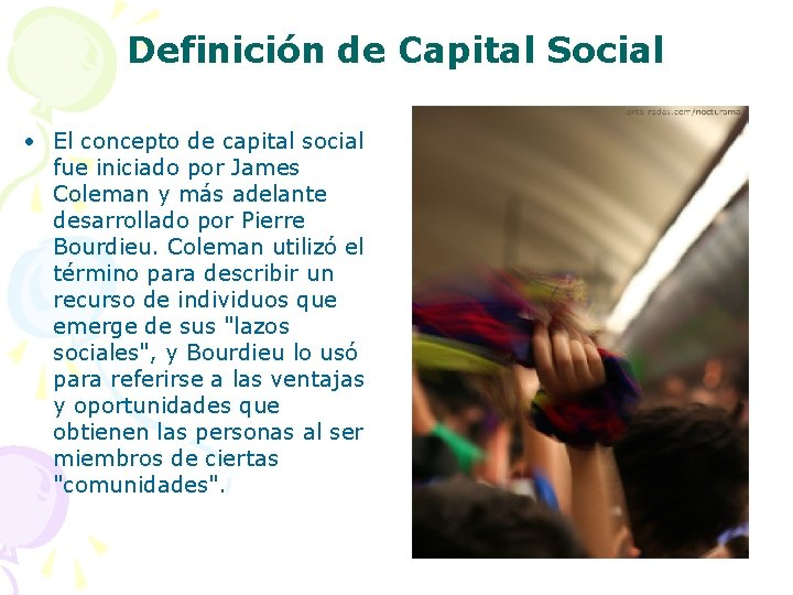 Definición de Capital Social • El concepto de capital social fue iniciado por James