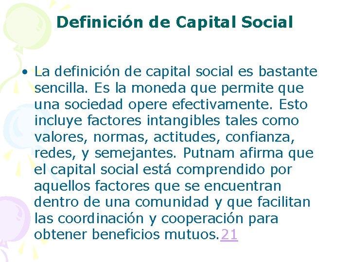 Definición de Capital Social • La definición de capital social es bastante sencilla. Es