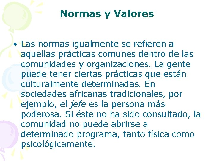 Normas y Valores • Las normas igualmente se refieren a aquellas prácticas comunes dentro