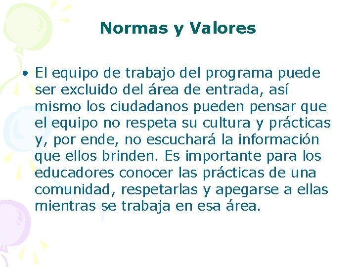 Normas y Valores • El equipo de trabajo del programa puede ser excluido del