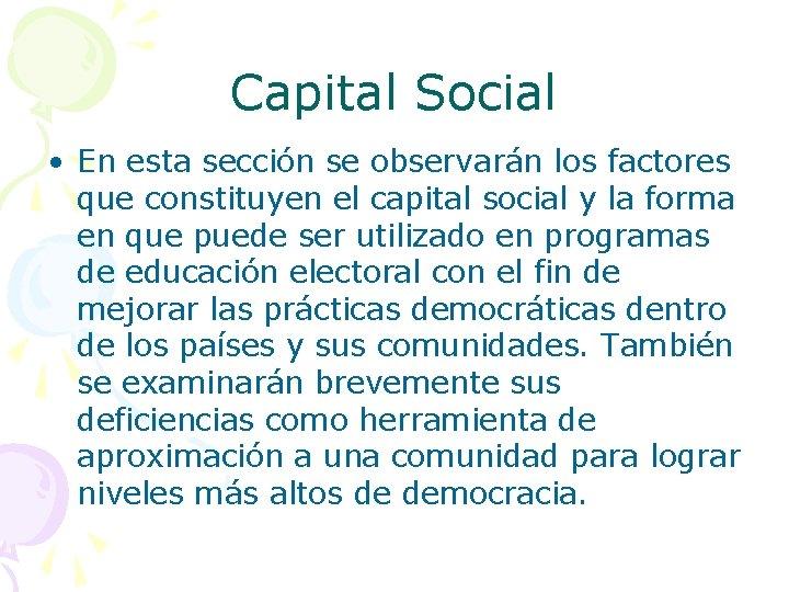 Capital Social • En esta sección se observarán los factores que constituyen el capital