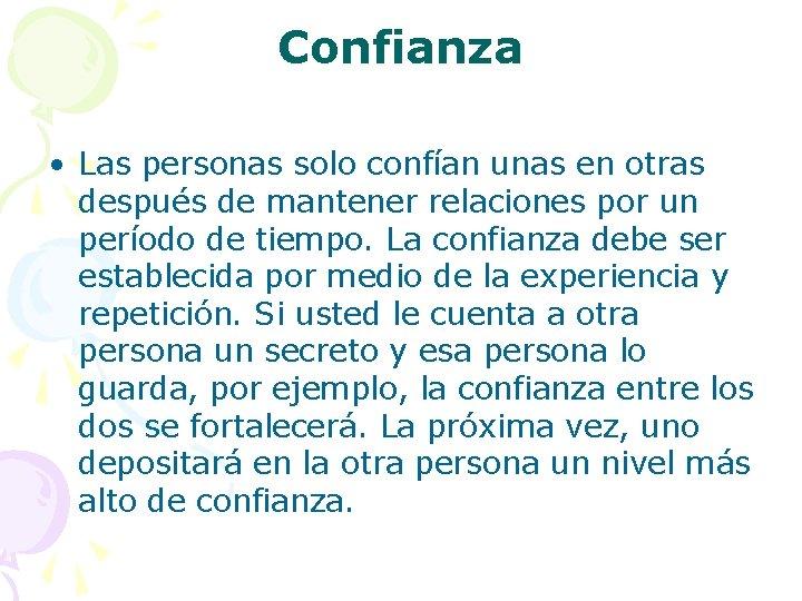Confianza • Las personas solo confían unas en otras después de mantener relaciones por