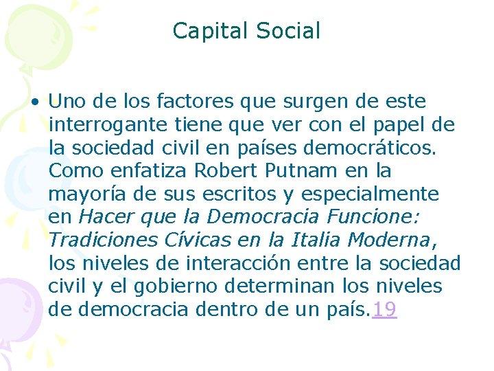 Capital Social • Uno de los factores que surgen de este interrogante tiene que