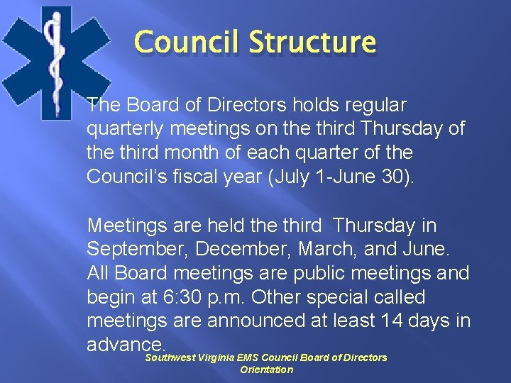 Council Structure The Board of Directors holds regular quarterly meetings on the third Thursday