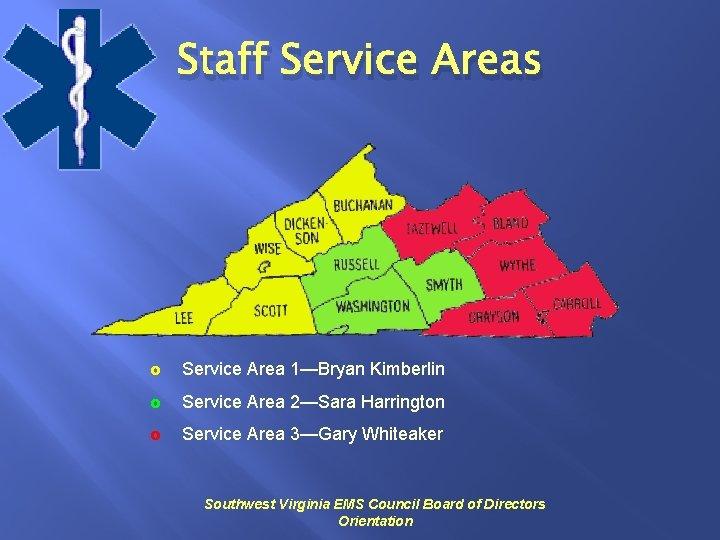 Staff Service Areas £ Service Area 1—Bryan Kimberlin £ Service Area 2—Sara Harrington £