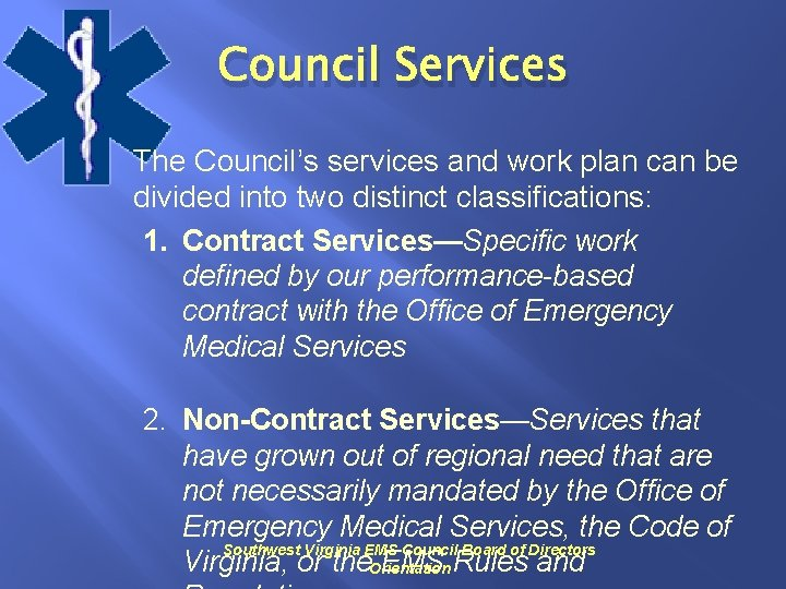 Council Services The Council's services and work plan can be divided into two distinct