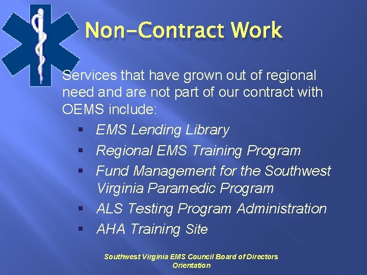 Non-Contract Work Services that have grown out of regional need and are not part