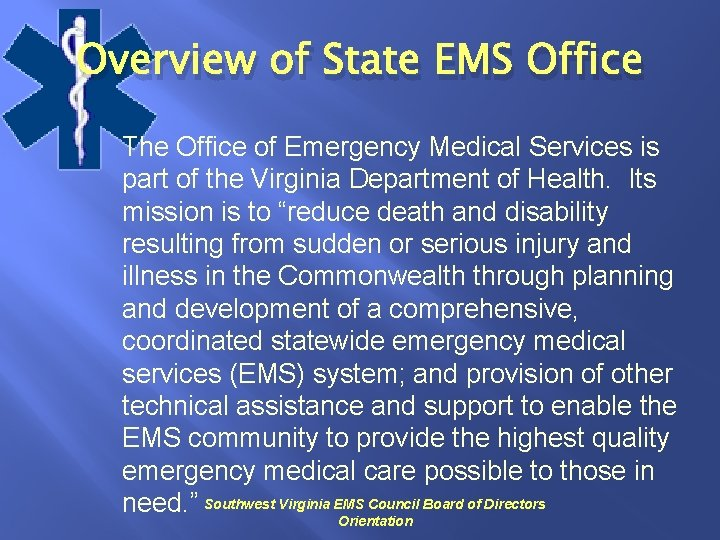 Overview of State EMS Office The Office of Emergency Medical Services is part of