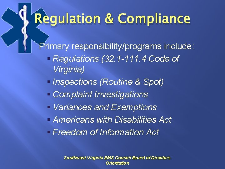 Regulation & Compliance Primary responsibility/programs include: § Regulations (32. 1 -111. 4 Code of