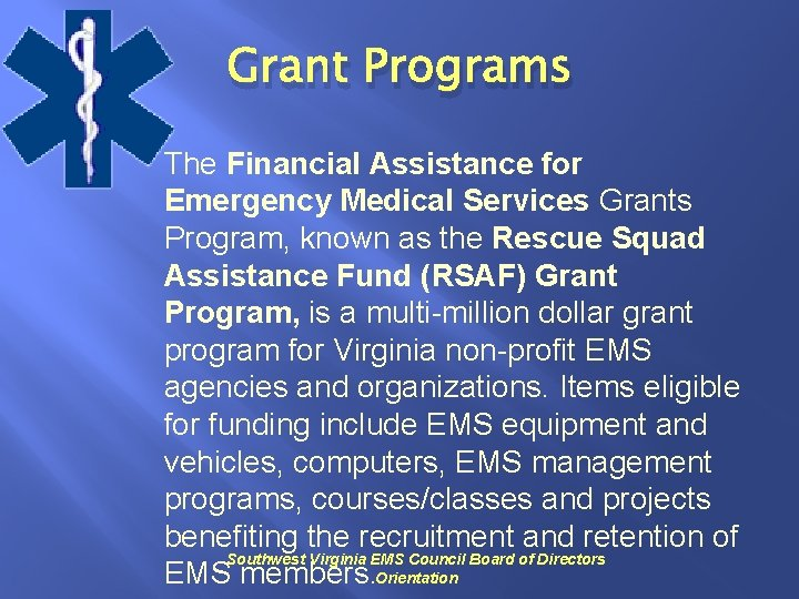 Grant Programs The Financial Assistance for Emergency Medical Services Grants Program, known as the