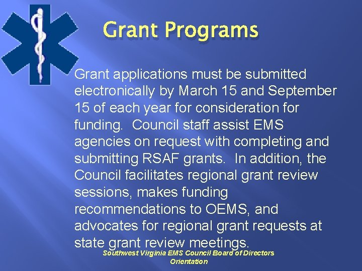 Grant Programs Grant applications must be submitted electronically by March 15 and September 15