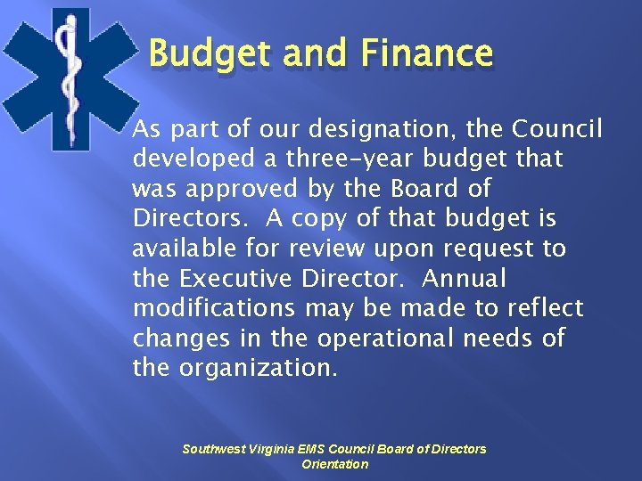 Budget and Finance As part of our designation, the Council developed a three-year budget